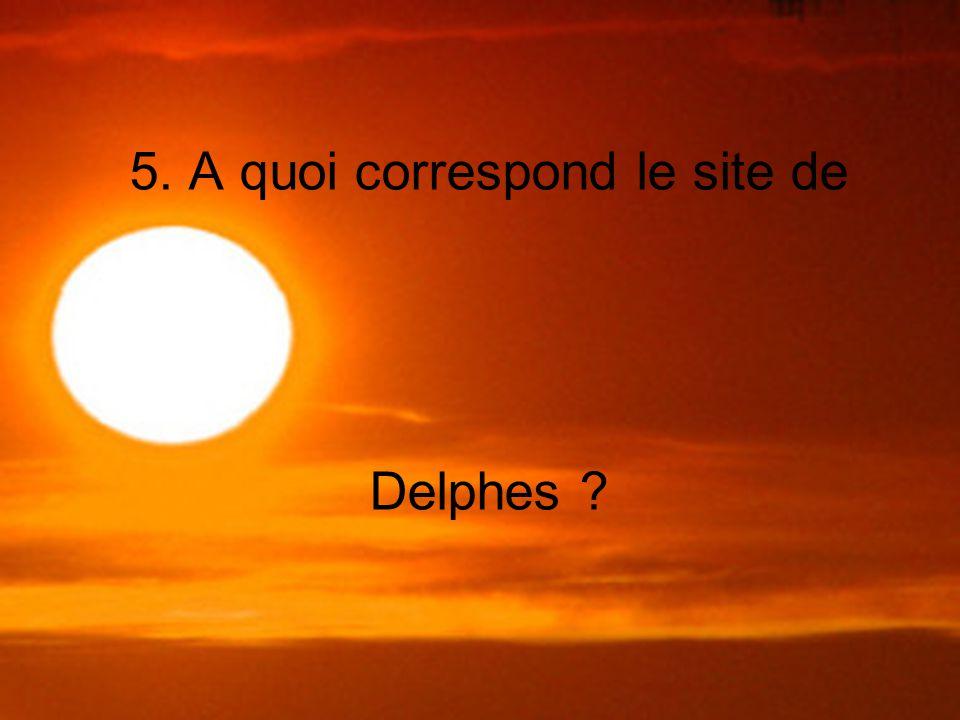 5. A quoi correspond le site de Delphes
