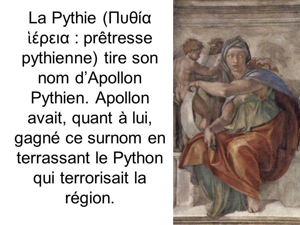 La Pythie (Πυθία ἱέρεια : prêtresse pythienne) tire son nom d'Apollon Pythien.