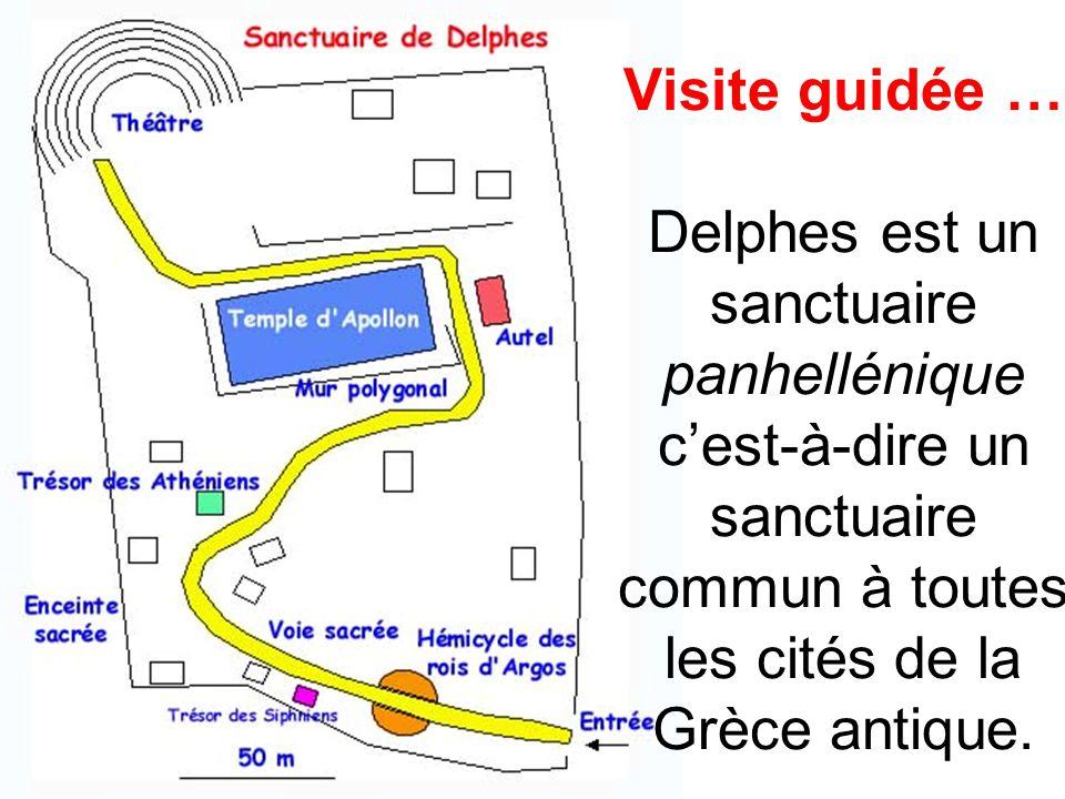 Visite guidée … Delphes est un sanctuaire panhellénique c'est-à-dire un sanctuaire commun à toutes les cités de la Grèce antique.