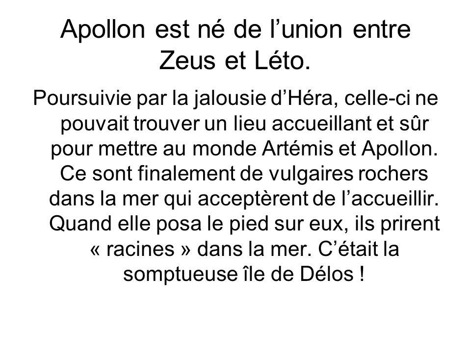 Apollon est né de l'union entre Zeus et Léto.