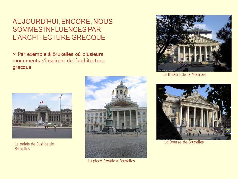 AUJOURD'HUI, ENCORE, NOUS SOMMES INFLUENCES PAR L'ARCHITECTURE GRECQUE
