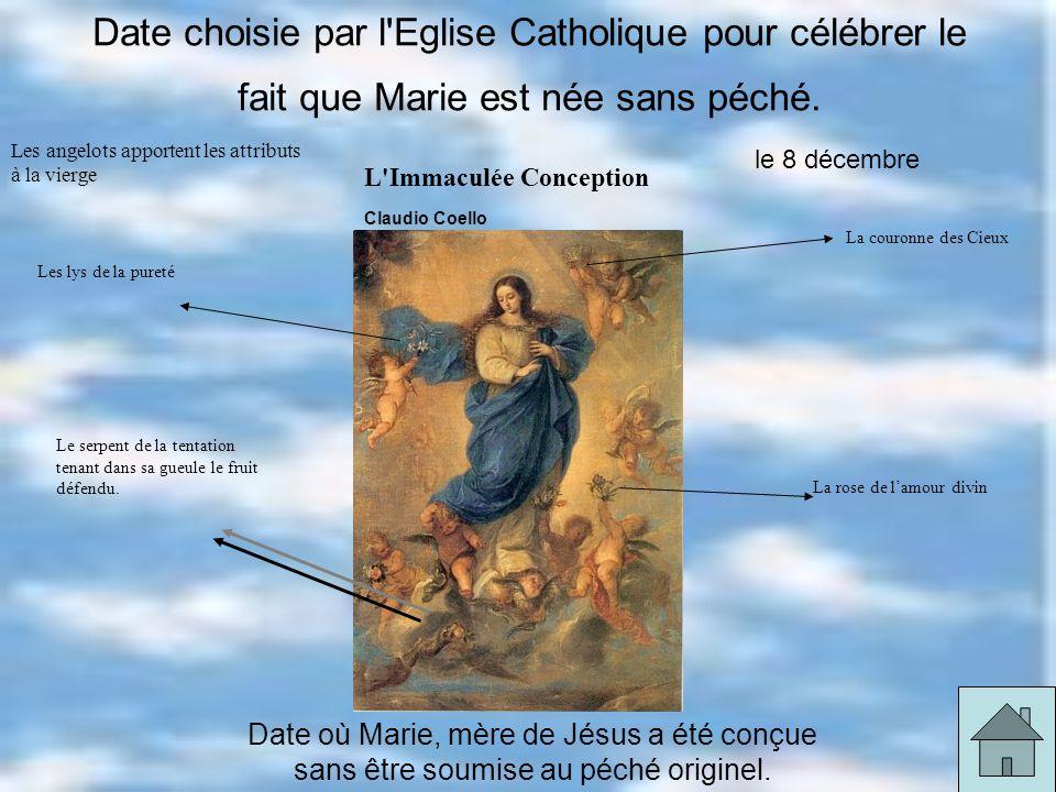 Date choisie par l Eglise Catholique pour célébrer le fait que Marie est née sans péché.