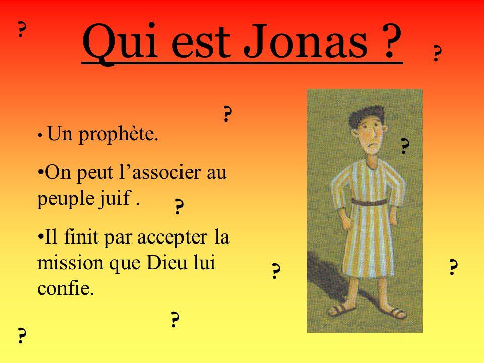 Qui est Jonas On peut l'associer au peuple juif .