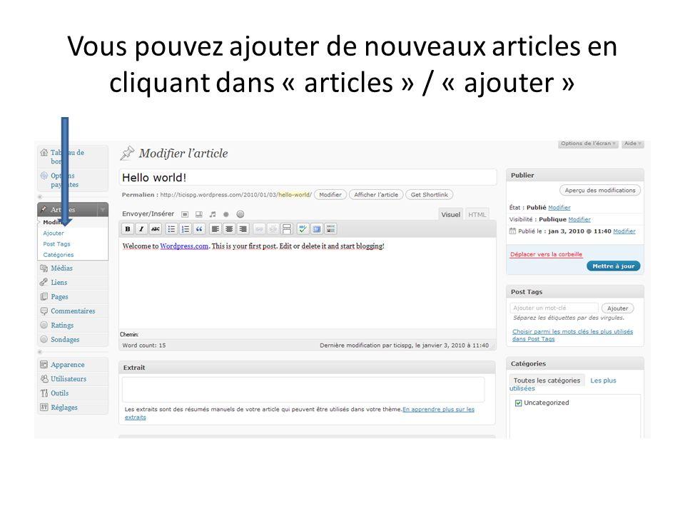 Vous pouvez ajouter de nouveaux articles en cliquant dans « articles » / « ajouter »