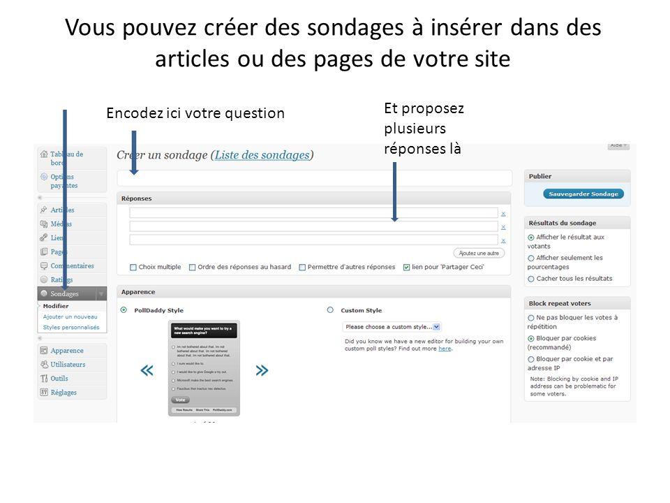 Vous pouvez créer des sondages à insérer dans des articles ou des pages de votre site