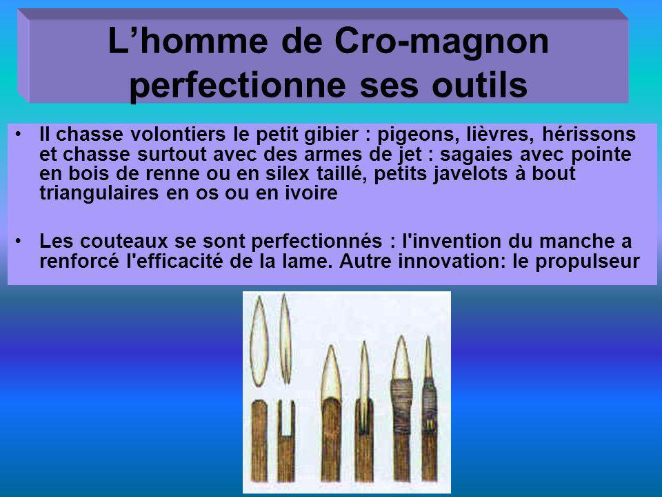 L'homme de Cro-magnon perfectionne ses outils