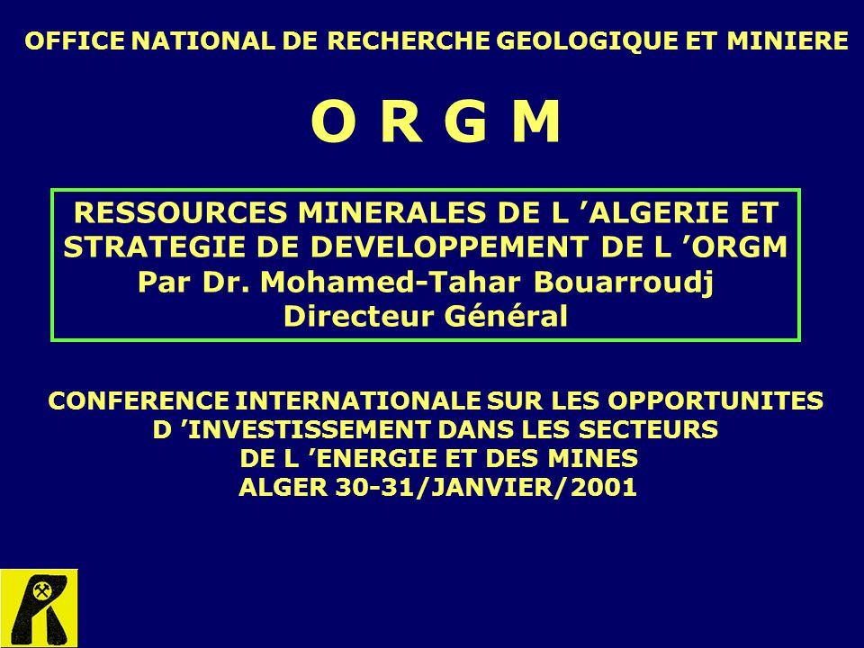 O R G M RESSOURCES MINERALES DE L 'ALGERIE ET