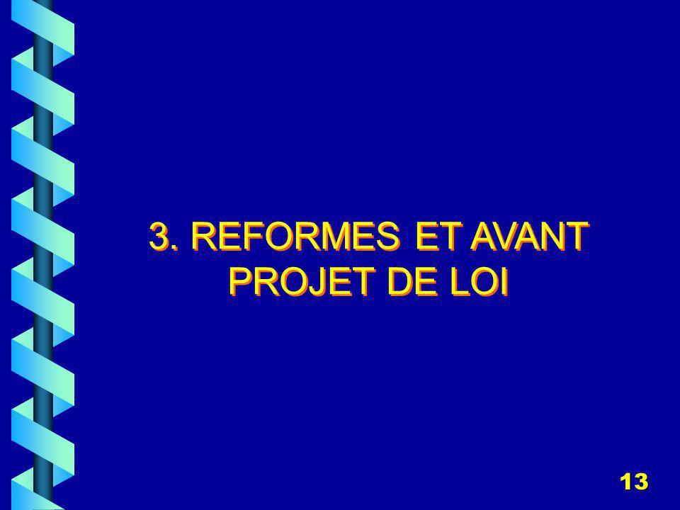 3. REFORMES ET AVANT PROJET DE LOI
