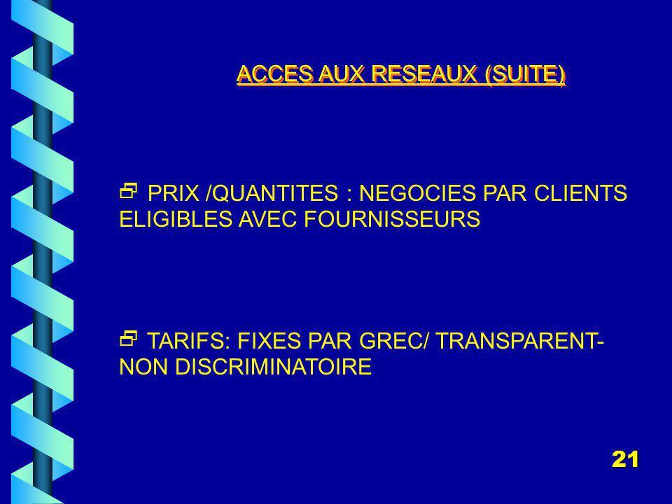 ACCES AUX RESEAUX (SUITE)