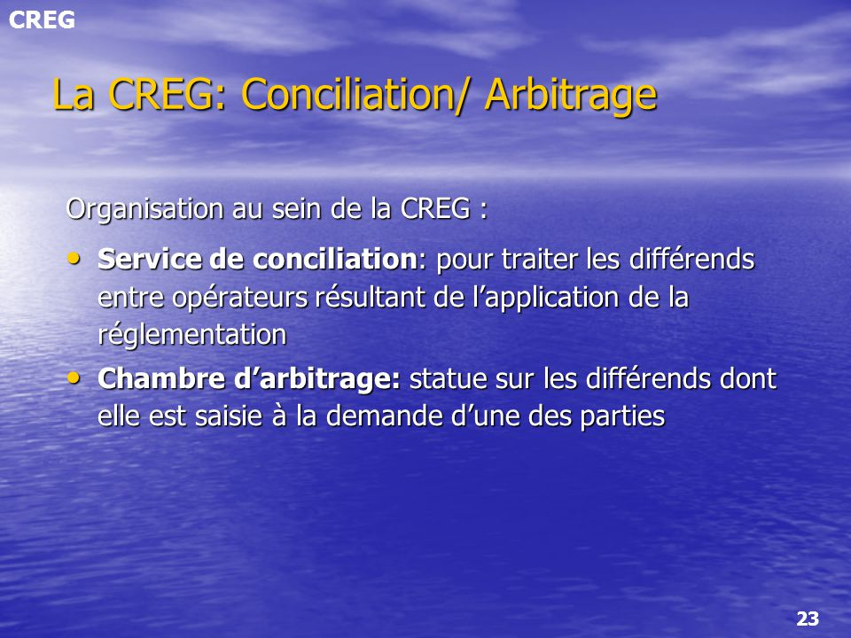 La CREG: Conciliation/ Arbitrage