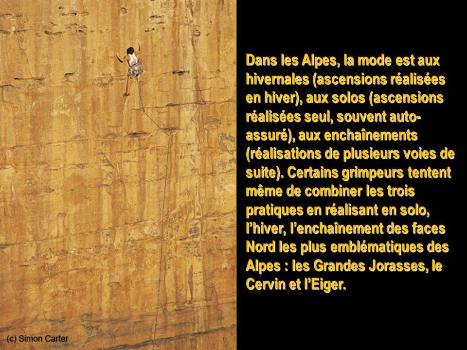 Dans les Alpes, la mode est aux hivernales (ascensions réalisées en hiver), aux solos (ascensions réalisées seul, souvent auto-assuré), aux enchaînements (réalisations de plusieurs voies de suite).