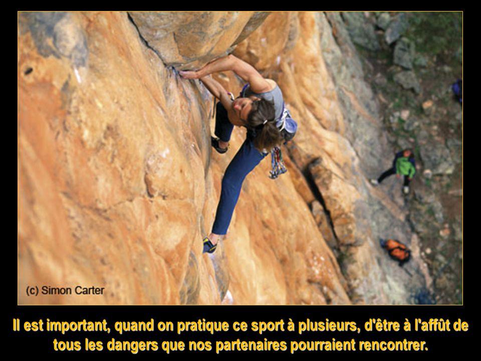 Il est important, quand on pratique ce sport à plusieurs, d être à l affût de tous les dangers que nos partenaires pourraient rencontrer.