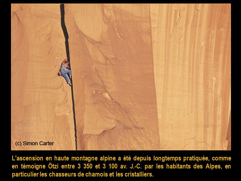 L ascension en haute montagne alpine a été depuis longtemps pratiquée, comme en témoigne Ötzi entre 3 350 et 3 100 av.
