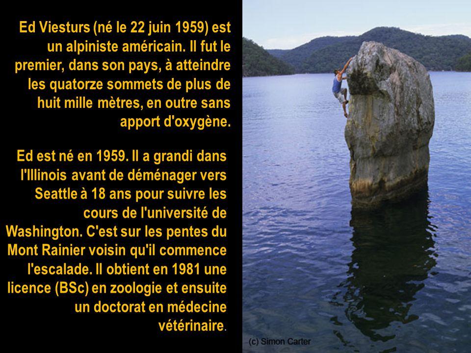 Ed Viesturs (né le 22 juin 1959) est un alpiniste américain