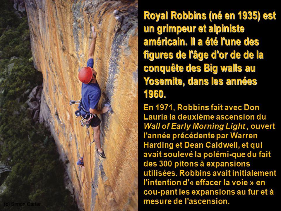 Royal Robbins (né en 1935) est un grimpeur et alpiniste américain