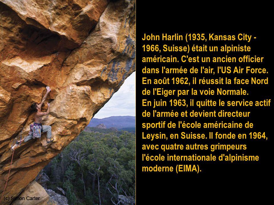 John Harlin (1935, Kansas City - 1966, Suisse) était un alpiniste américain. C est un ancien officier dans l armée de l air, l US Air Force.
