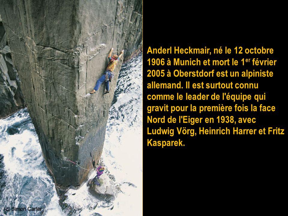 Anderl Heckmair, né le 12 octobre 1906 à Munich et mort le 1er février 2005 à Oberstdorf est un alpiniste allemand.