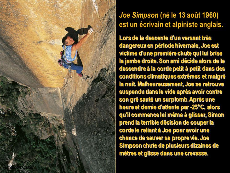 Joe Simpson (né le 13 août 1960) est un écrivain et alpiniste anglais.