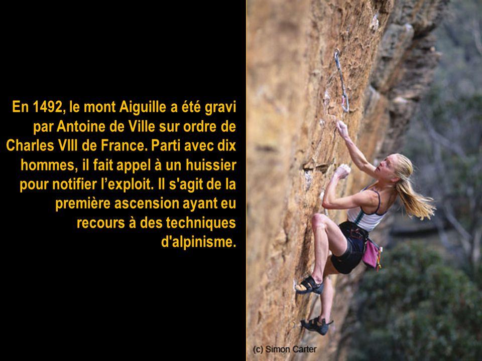 En 1492, le mont Aiguille a été gravi par Antoine de Ville sur ordre de Charles VIII de France.