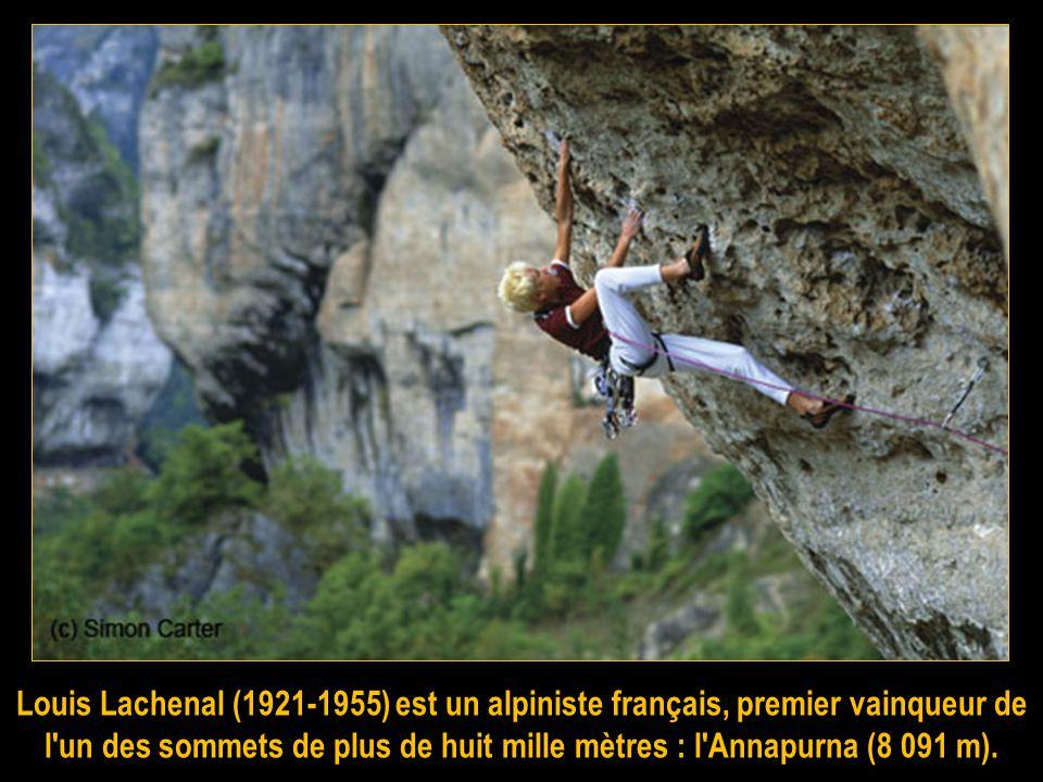Louis Lachenal (1921-1955) est un alpiniste français, premier vainqueur de l un des sommets de plus de huit mille mètres : l Annapurna (8 091 m).