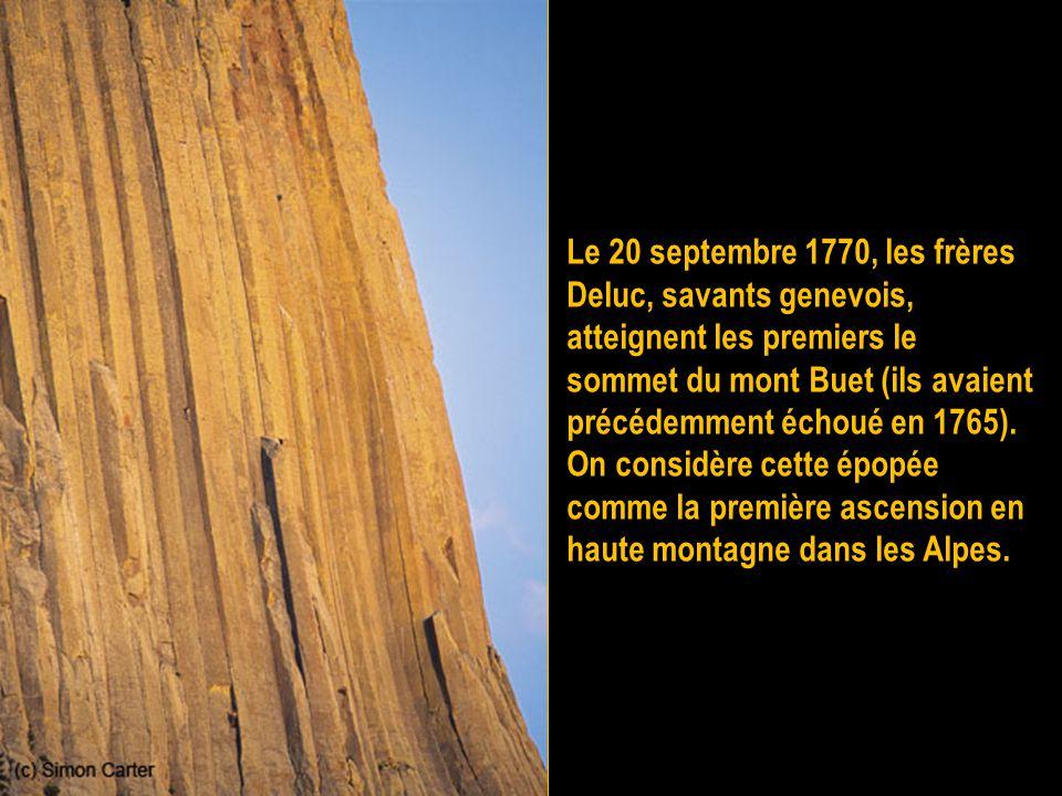 Le 20 septembre 1770, les frères Deluc, savants genevois, atteignent les premiers le sommet du mont Buet (ils avaient précédemment échoué en 1765).