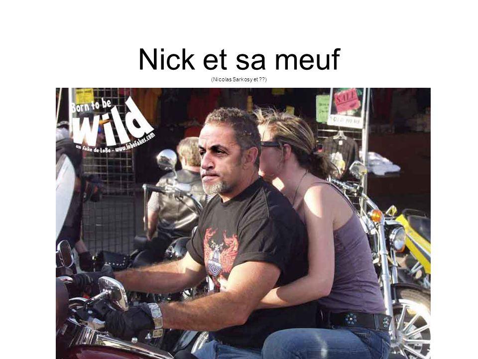 Nick et sa meuf (Nicolas Sarkosy et )