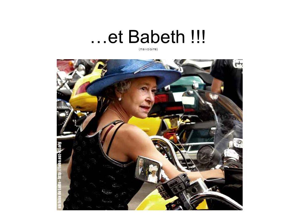 …et Babeth !!! (ma voisine)