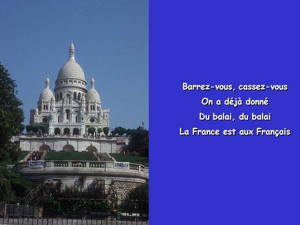 Barrez-vous, cassez-vous La France est aux Français