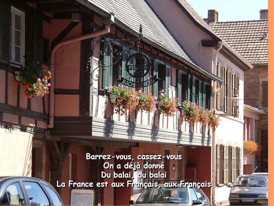 Barrez-vous, cassez-vous La France est aux Français, aux Français