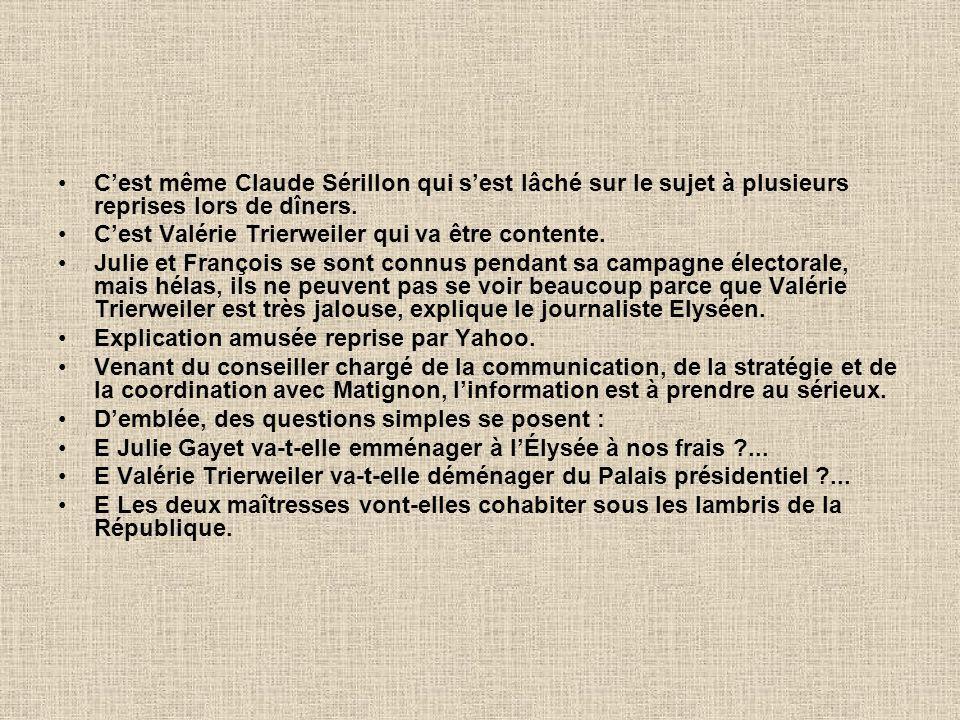 C'est même Claude Sérillon qui s'est lâché sur le sujet à plusieurs reprises lors de dîners.