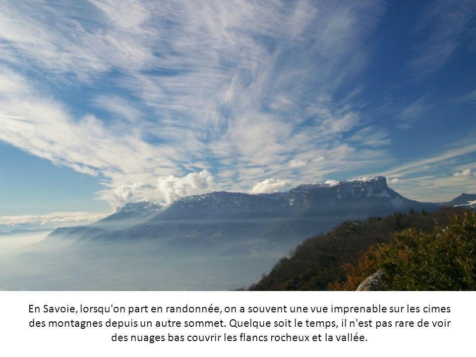 En Savoie, lorsqu on part en randonnée, on a souvent une vue imprenable sur les cimes des montagnes depuis un autre sommet.