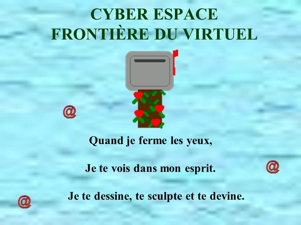 CYBER ESPACE FRONTIÈRE DU VIRTUEL