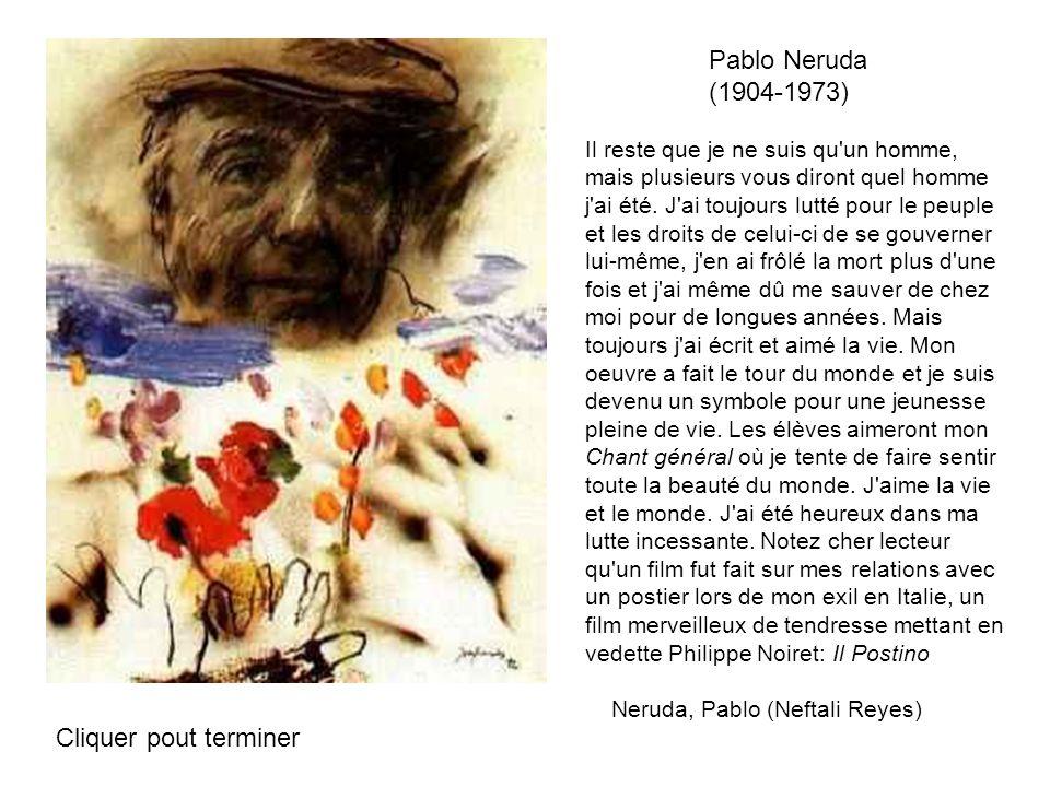 Pablo Neruda (1904-1973) Cliquer pout terminer