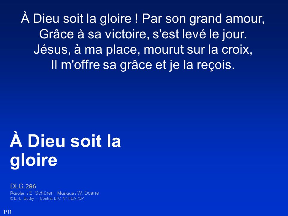 À Dieu soit la gloire À Dieu soit la gloire ! Par son grand amour,