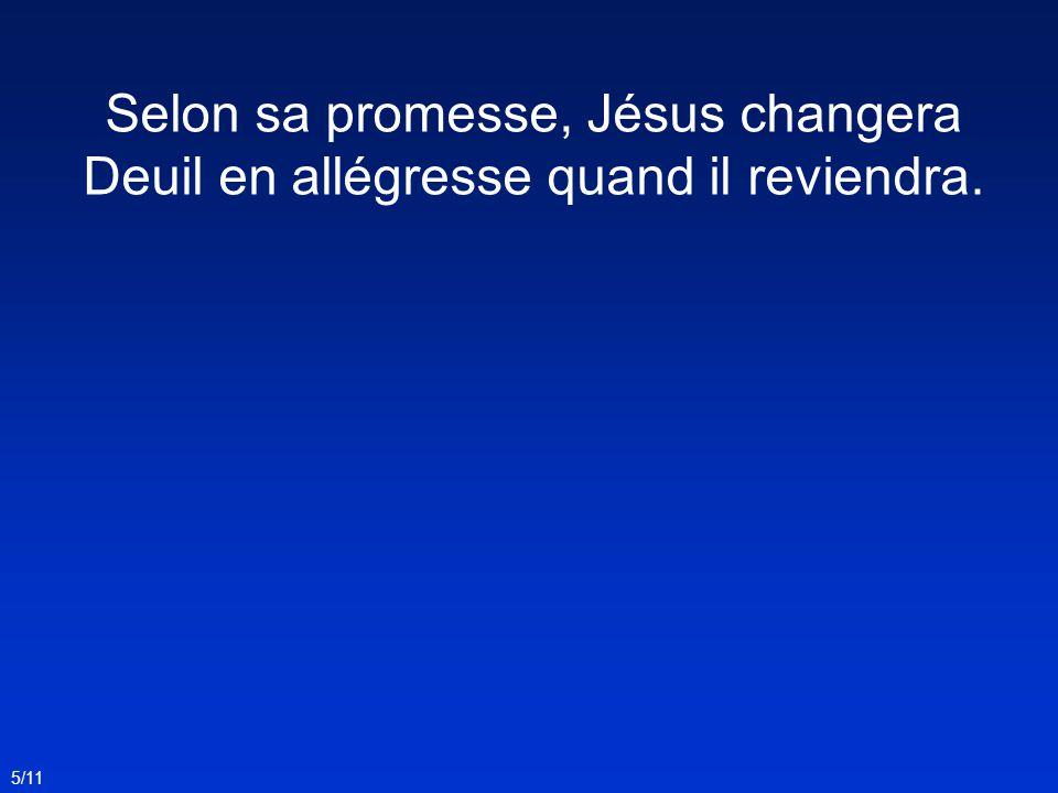 Selon sa promesse, Jésus changera
