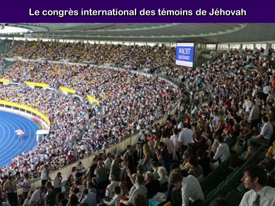 Le congrès international des témoins de Jéhovah