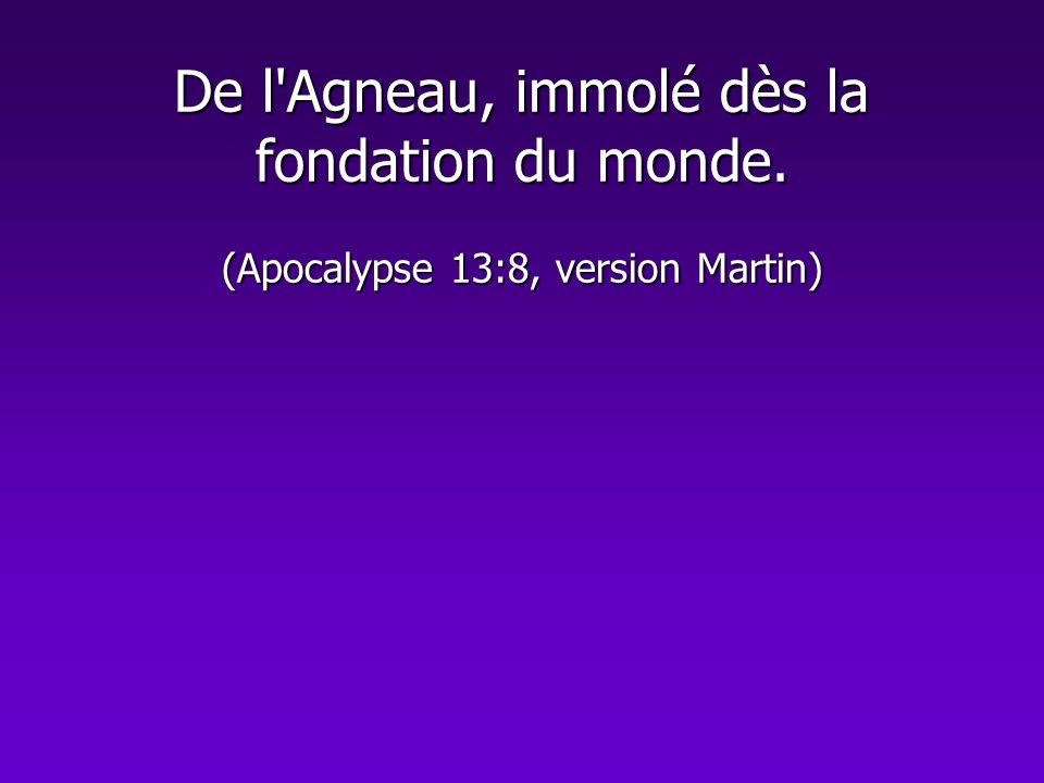 De l Agneau, immolé dès la fondation du monde