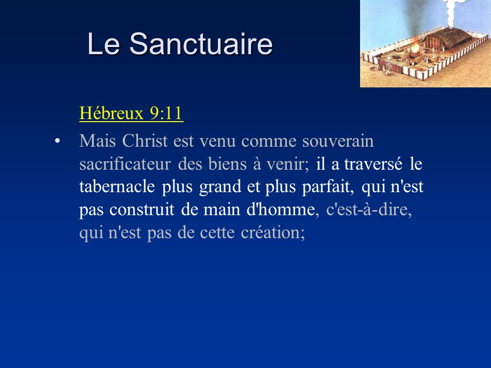 Le Sanctuaire Hébreux 9:11