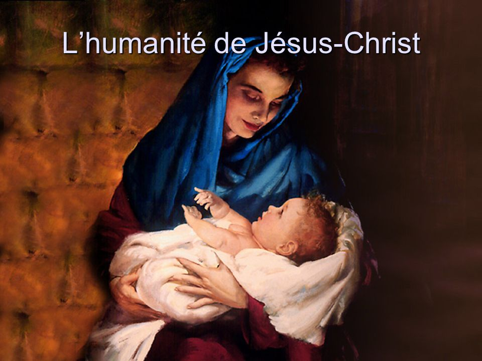 L'humanité de Jésus-Christ