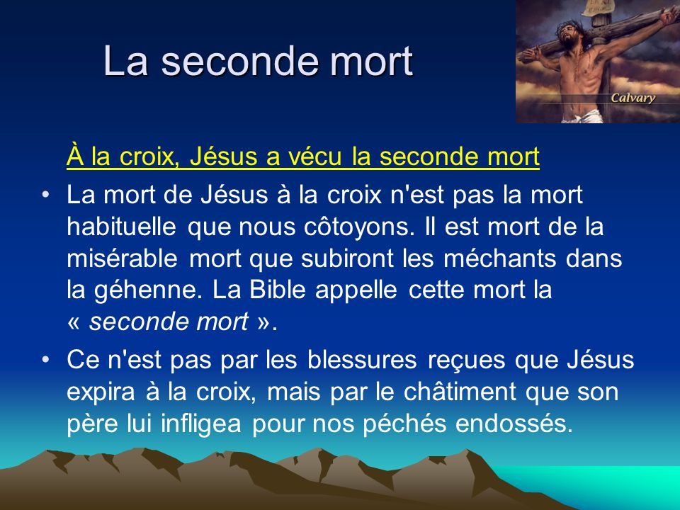 La seconde mort À la croix, Jésus a vécu la seconde mort