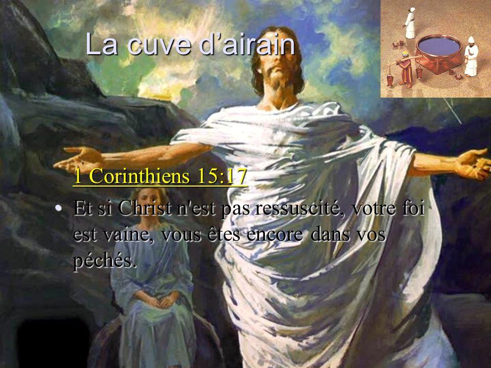 La cuve d'airain 1 Corinthiens 15:17