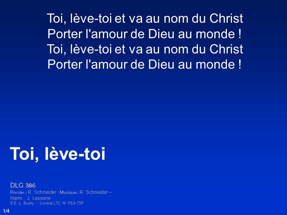 Toi, lève-toi Toi, lève-toi et va au nom du Christ
