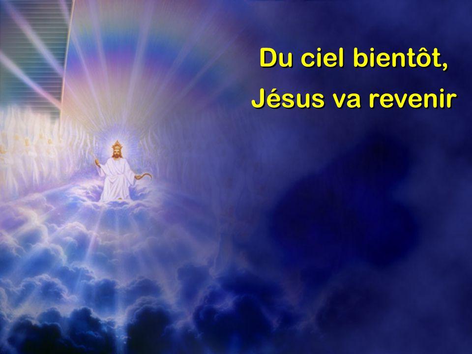 Du ciel bientôt, Jésus va revenir