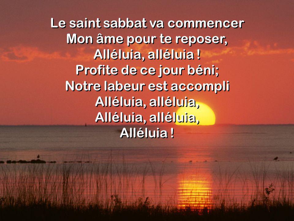 Le saint sabbat va commencer Mon âme pour te reposer,