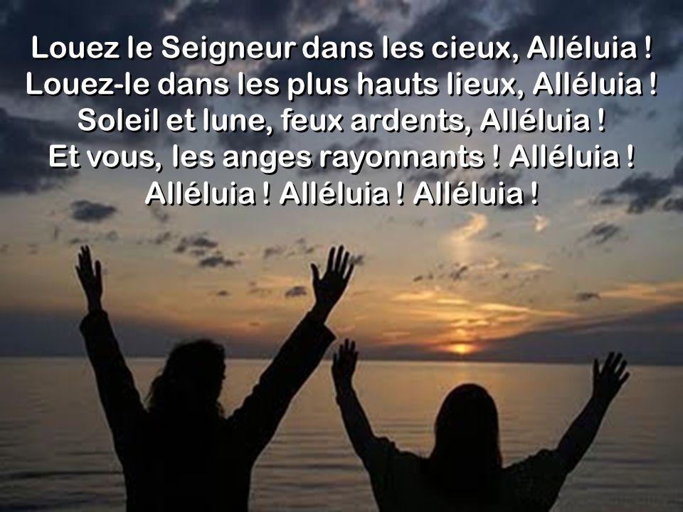 Louez le Seigneur dans les cieux, Alléluia !