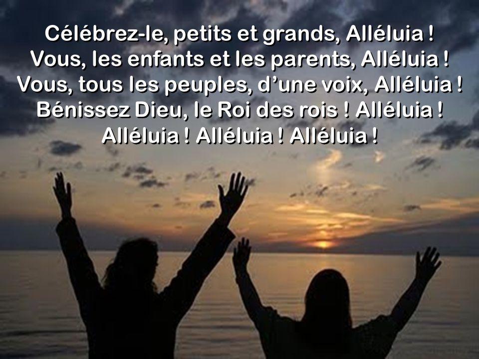 Célébrez-le, petits et grands, Alléluia !