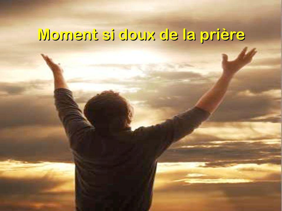 Moment si doux de la prière