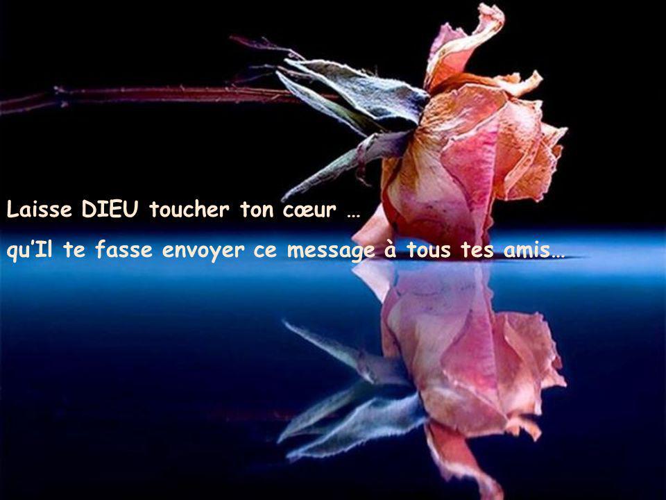 Laisse DIEU toucher ton cœur …