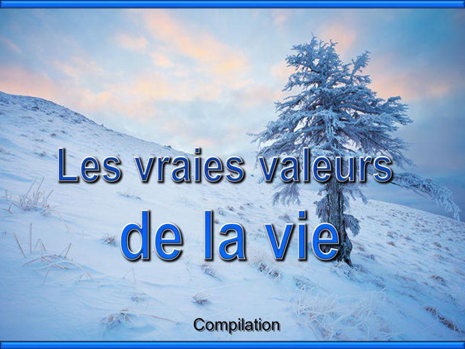 Les vraies valeurs de la vie