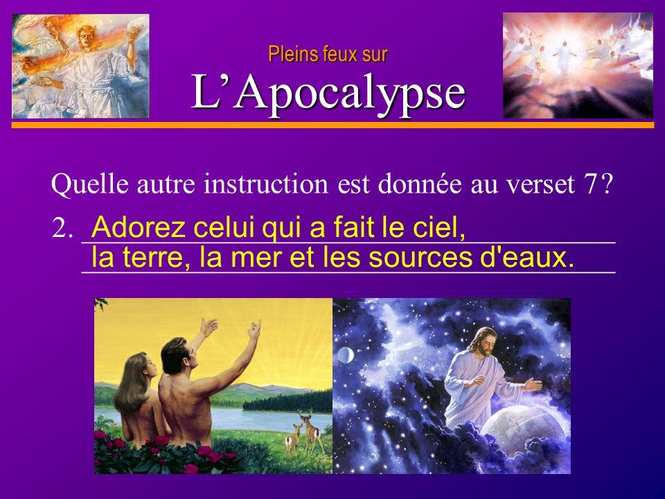 L'Apocalypse Quelle autre instruction est donnée au verset 7